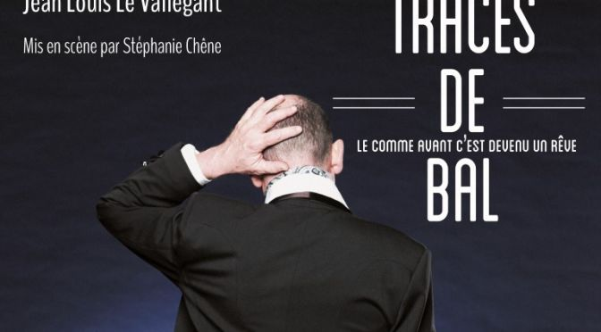 DIM. 04 FEV. | 17H00 | SPECTACLE «TRACES DE BAL» JL LE VALLÉGANT