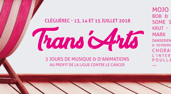 TRANS'ARTS | 13>15 JUILLET | 3 JOURS DE MUSIQUE CONTRE LE CANCER