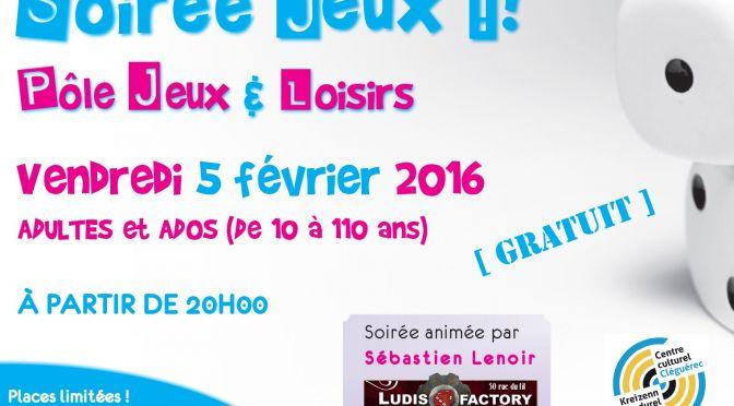 «Soirée JEUX Ados – Adultes» <br>Vendredi 05 Février – 20H00