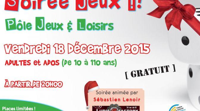 «Soirée JEUX Ados – Adultes» <br>Vendredi 18 Décembre – 20H00