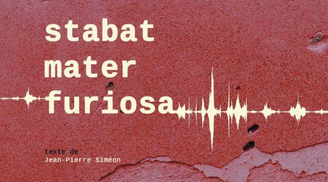 DIM. 13 OCT | 17H00 | «STABAT MATER FURIOSA» | THÉÂTRE & POÉSIE